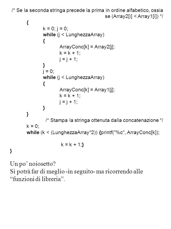 /* Se la seconda stringa precede la prima in ordine alfabetico, ossia se (Array2[i] < Array1[i]) */ {